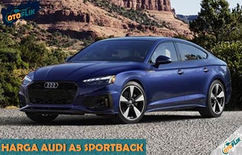 Harga Audi A5 Sportback dari Spesifikasi Fitur dan Warna