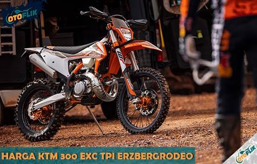 Harga KTM 300 EXC TPI ErzbergRodeo dari Review Spesifikasi dan Warna