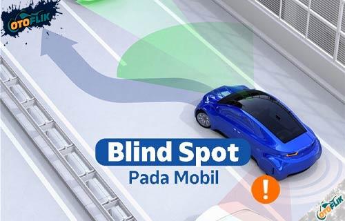 Memahami Arti Blind Spot Pada Mobil