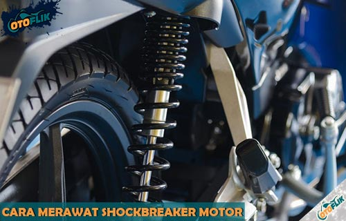 Cara Merawat Shockbreaker Motor