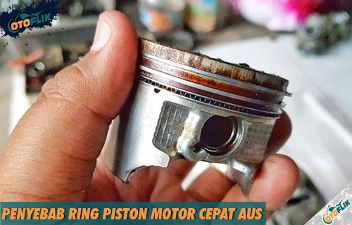 Penyebab Ring Piston Motor Cepat Aus dan Rusak