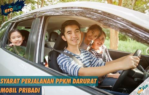 Syarat Perjalanan PPKM Darurat Mobil Pribadi Aturan Lengkap