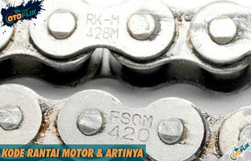 Daftar Kode Rantai Motor Standar Pabrik Terlengkap Artinya