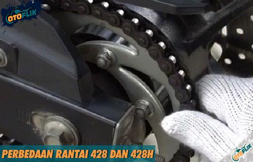 Perbedaan Rantai 428 dan 428H Terlengkap