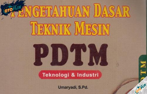 Apa Itu PDTM Teknik Pemesinan