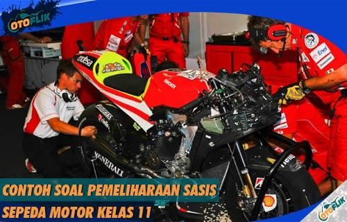 Contoh Soal Pemeliharaan Sasis Sepeda Motor Kelas 11