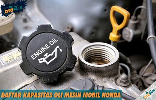 Daftar Kapasitas Oli Mesin Mobil Honda Semua Tipe Terlengkap
