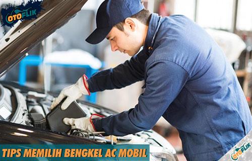 Tips Memilih Bengkel AC Mobil Profesional Cepat Berkualitas