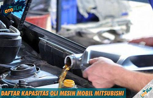 Daftar Kapasitas Oli Mesin Mobil Mitsubishi Terlengkap Semua Tipe